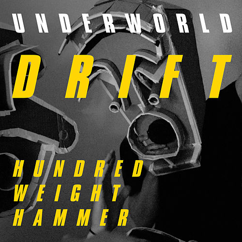 Hundred Weight Hammer by Underworld