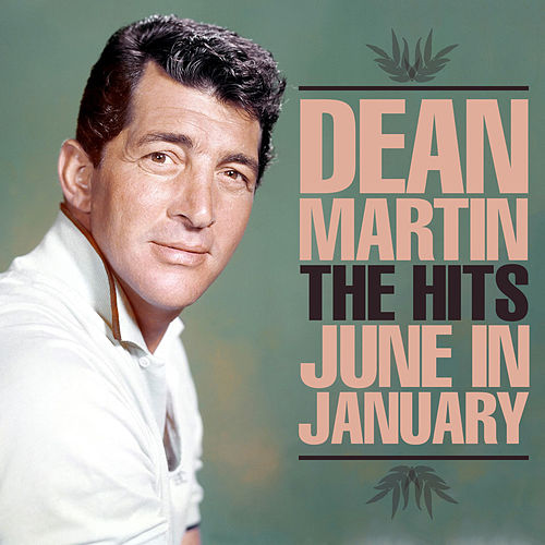 The Hits - June In January de Dean Martin
