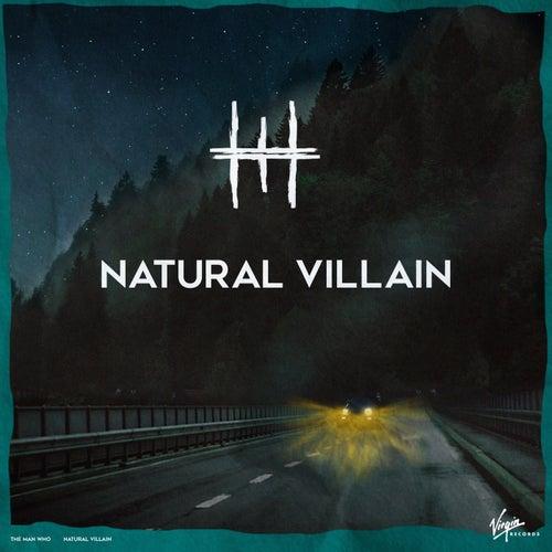 Natural Villain de The Man Who