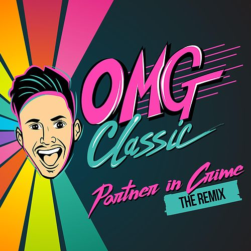 Partner in Crime (Remix) by OMG Classic