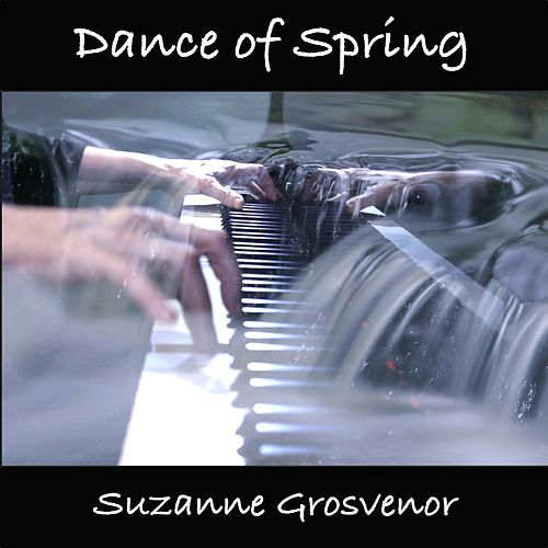 Dance of Spring (Spontaneous Improvisation) by Suzanne Grosvenor