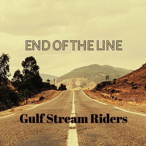 End of the Line by Gulf Stream Riders