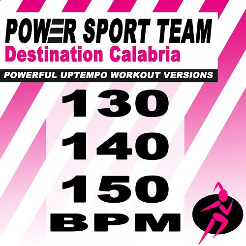 Destination Calabria (Powerful Uptempo Cardio, Fitness, Crossfit & Aerobics Workout Versions) by Power Sport Team