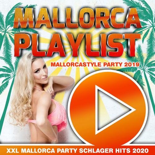 Mallorca Playlist - Mallorcastyle Party 2019 (XXL Mallorca Party Schlager Hits 2020) von Various Artists