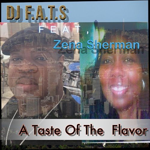 A Taste of the Flavor by DJ F.A.T.S.