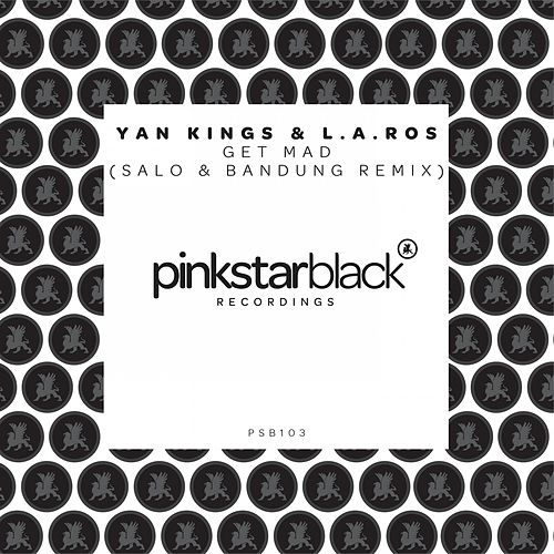Get Mad (Salo & Bandung Remix) von Yan Kings