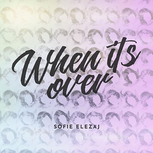 When It's Over von Sofie Elezaj