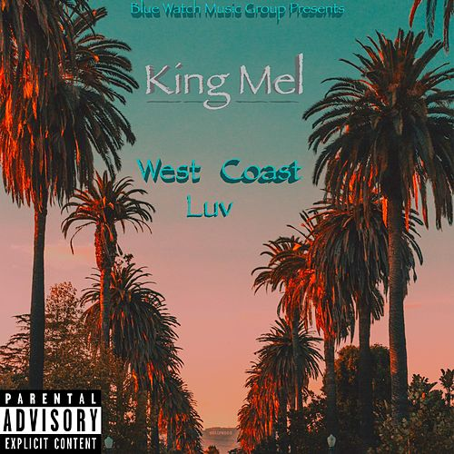 West Coast Luv by King Mel