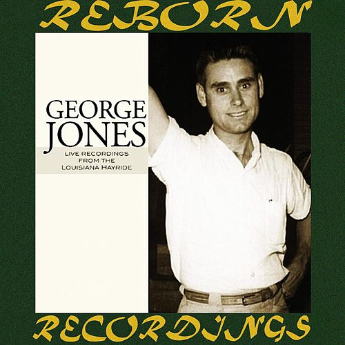 Live Recordings from the Louisiana Hayride (HD Remastered) von George Jones