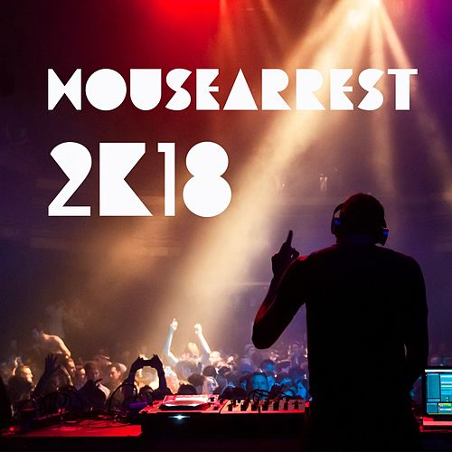 Housearrest 2K18 by Various Artists