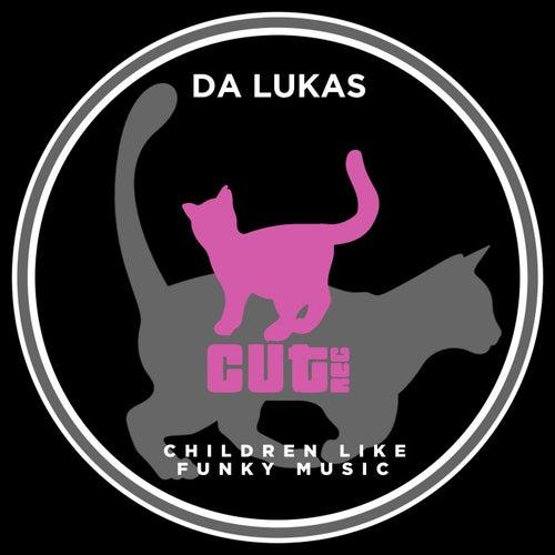 Children Like Funky Music von Da Lukas