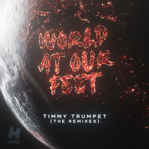 World At Our Feet (Remixes) by Timmy Trumpet