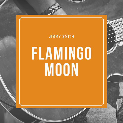 Flamingo Moon von Jimmy Smith
