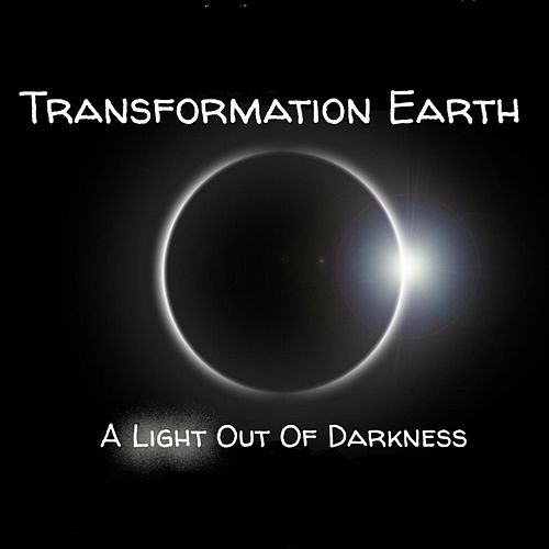 A Light out of Darkness de Transformation Earth