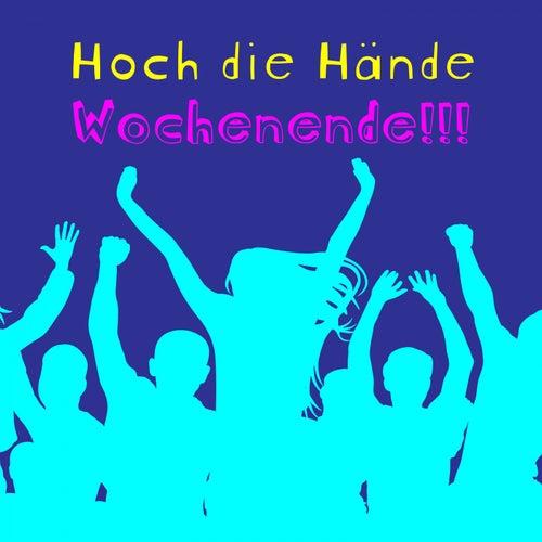Hoch die Hände Wochenende !!! von Various Artists