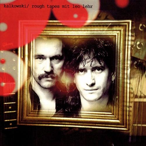 Rough Tapes (Album) by Kalkowski