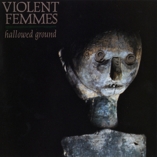 Hallowed Ground von Violent Femmes