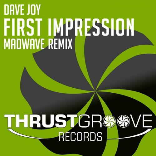 First Impression (Madwave Remix) by Dave Joy