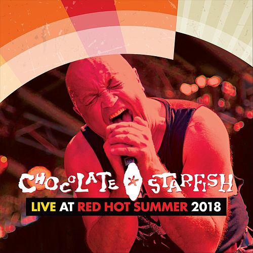 Live at Red Hot Summer Tour 2018 by Chocolate Starfish