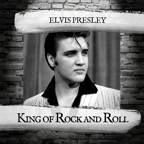 King of Rock and Roll by Elvis Presley