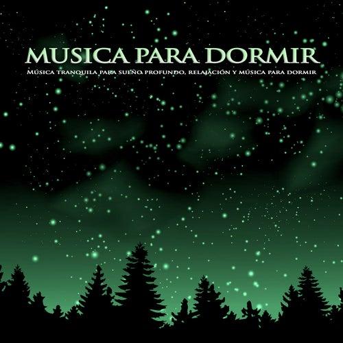 Musica para dormir: Música tranquila para sueño profundo, relajación y música para dormir de Musica Relajante