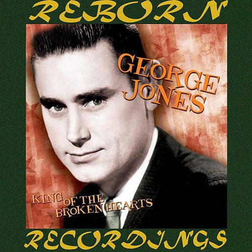 King of the Broken Hearts (HD Remastered) von George Jones