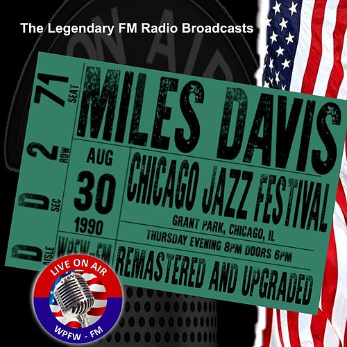 Legendary FM Broadcasts - Chicago Jazz Festival, Grant Park Chicago IL 30 August 1990 de Miles Davis