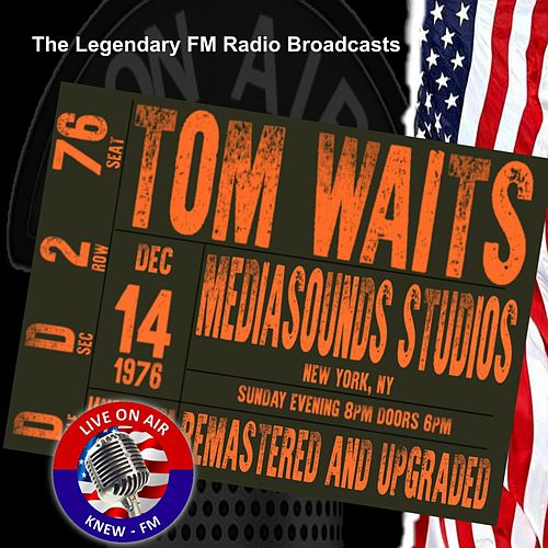 Legendary FM Broadcasts - Mediasound Studios, New York NY 14 December 1976 de Tom Waits