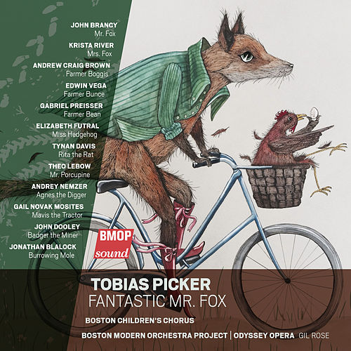 Tobias Picker: Fantastic Mr. Fox by Boston Modern Orchestra Project
