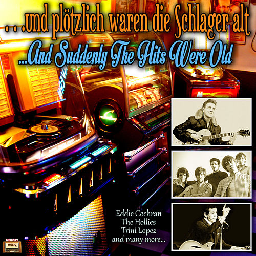 …und plötzlich waren die Schlager alt – …and Suddenly The Hits Were Old von Various Artists