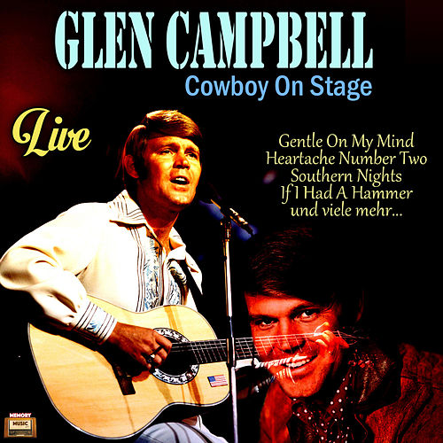 Cowboy On Stage (Live) von Glen Campbell