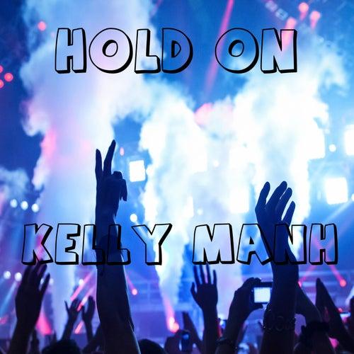 Hold On de Kelly Manh