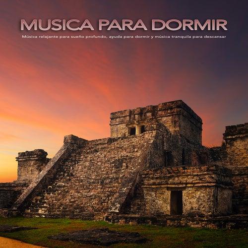 Musica para dormir: Música relajante para sueño profundo, ayuda para dormir y música tranquila para descansar de Musica Relajante
