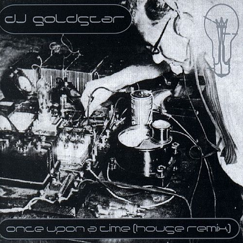 Once Upon A Time by DJ Goldstar