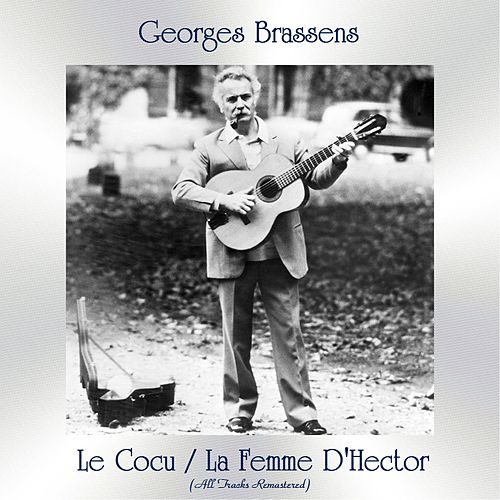 Le Cocu / La Femme D'Hector (All Tracks Remastered) von Georges Brassens