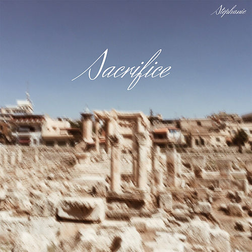 Sacrifice by Stephanie