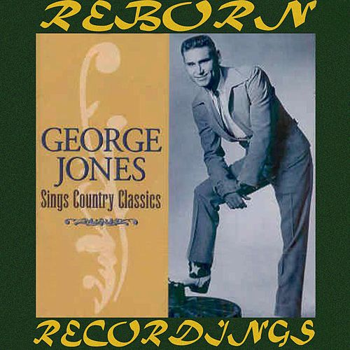 Sings Country Classics (HD Remastered) von George Jones