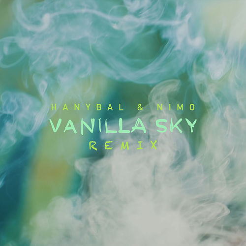 Vanilla Sky (Remix) by Hanybal