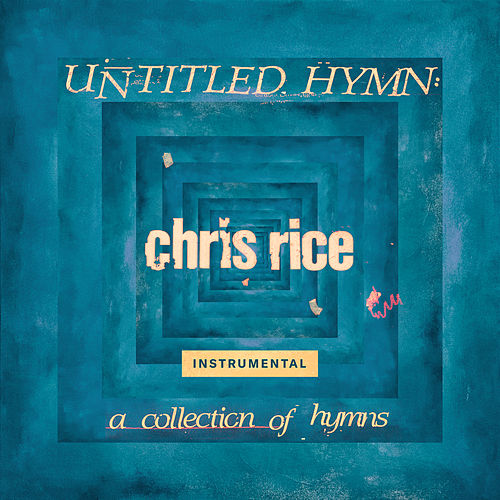 Untitled Hymn: A Collection of Hymns (Instrumental) by Chris Rice