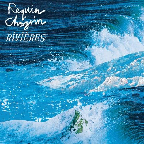 Rivières (Radio Edit) von Requin Chagrin