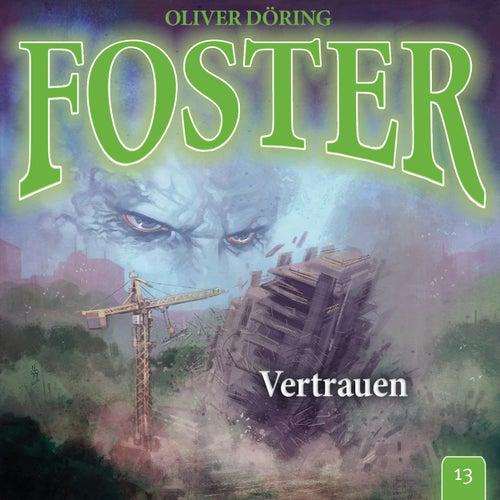 Folge 13: Vertrauen (Oliver Döring Signature Edition) von Foster