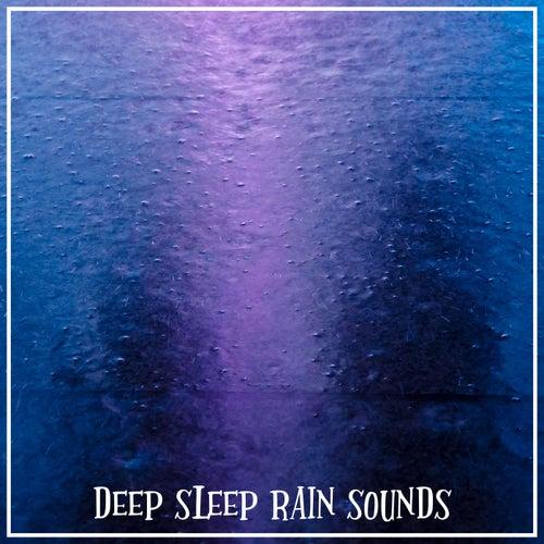 Deep Sleep Rain Sounds by Rain for Deep Sleep (1)