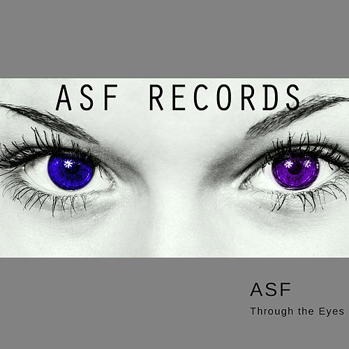 Through the Eyes by A.S.F.