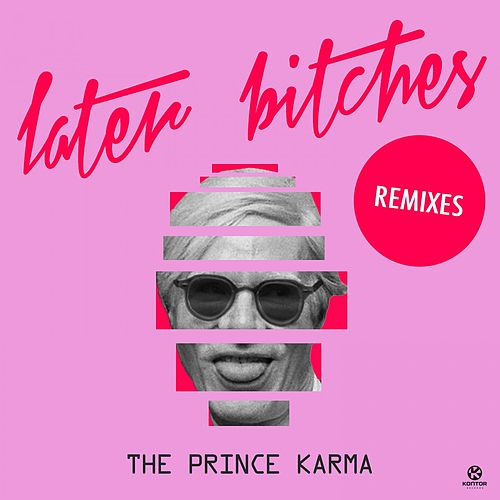 Later Bitches (Remixes) von Prince Karma