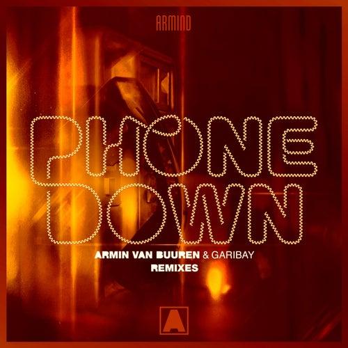 Phone Down (Remixes) von Armin Van Buuren