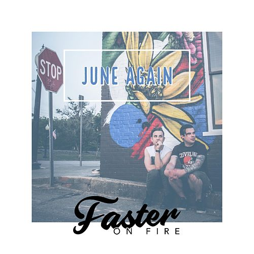 June Again by Faster on Fire