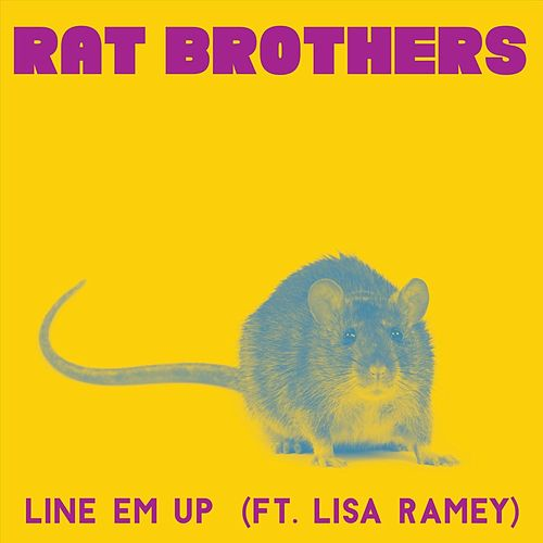 Line Em Up (feat. Lisa Ramey) by Rat Brothers