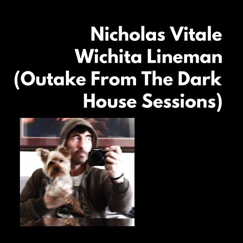 Wichita Lineman (Outake from the Dark House Sessions) by Nicholas Vitale