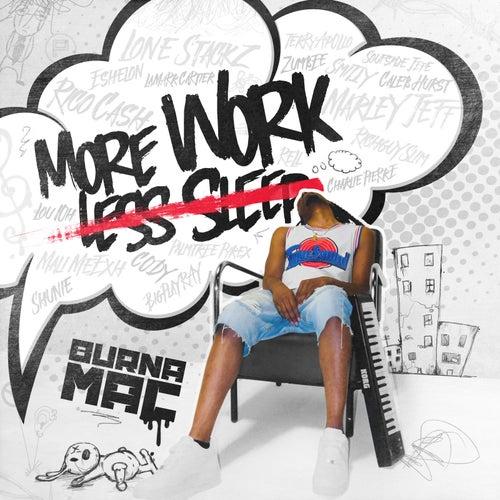 More Work Less Sleep de Burna Mac