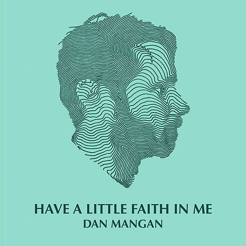 Have a Little Faith in Me by Dan Mangan + Blacksmith